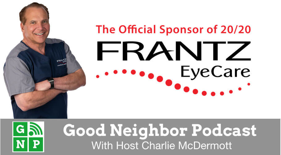 Good Neighbor Podcast with Frantz EyeCare