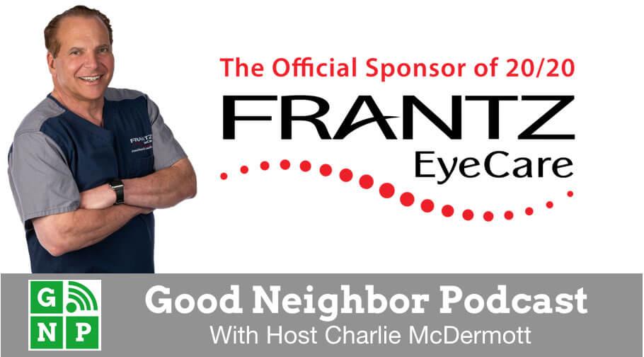 Good Neighbor Podcast with Frantz EyeCare