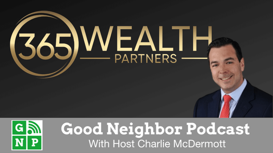 Good Neighbor Podcast with 365 Wealth Partners