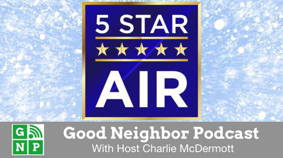 Good Neighbor Podcast with 5 Star Air