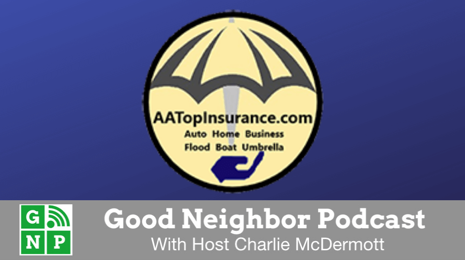 Good Neighbor Podcast with AA Top Insurance