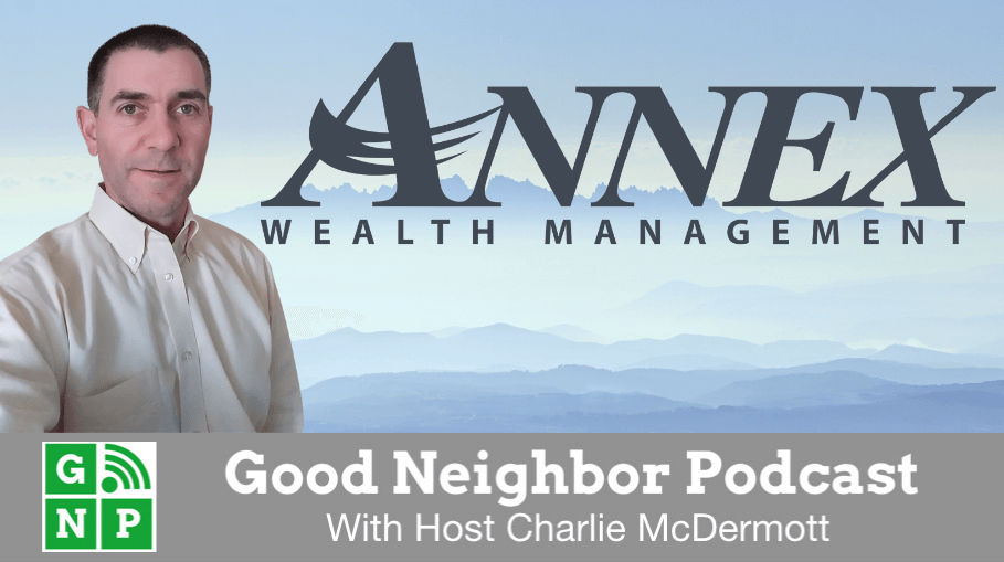 Good Neighbor Podcast with ANNEX Wealth Management