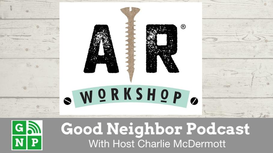 Good Neighbor Podcast with AR Workshop