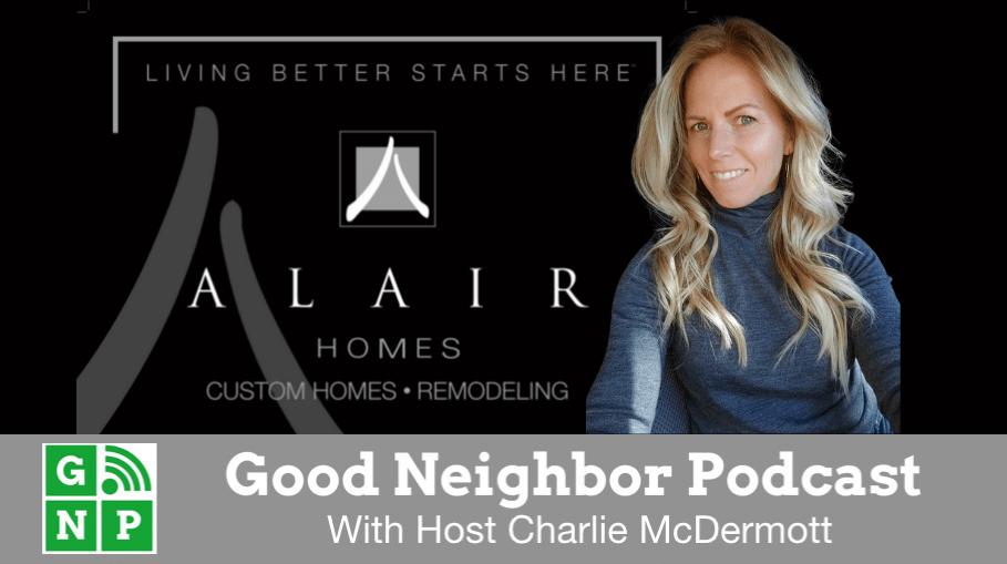 Good Neighbor Podcast with Alair Homes