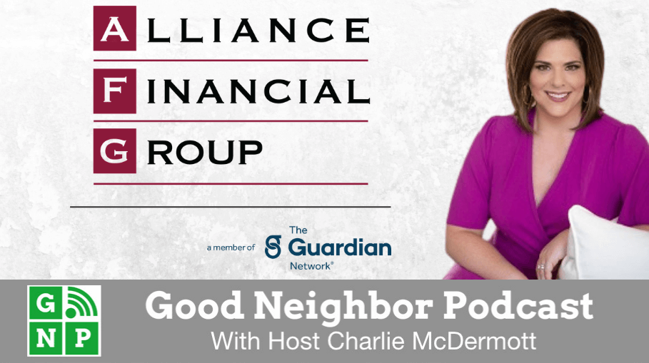 Good Neighbor Podcast with Alliance Financial Group