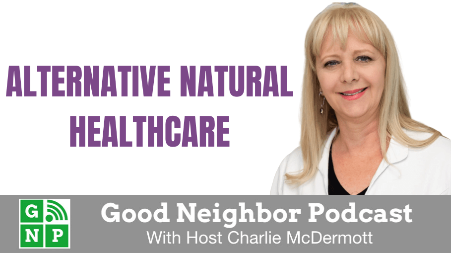 Good Neighbor Podcast with Alternative Natural Healthcare