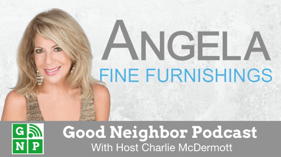 Good Neighbor Podcast with Angela Fine Furnishings