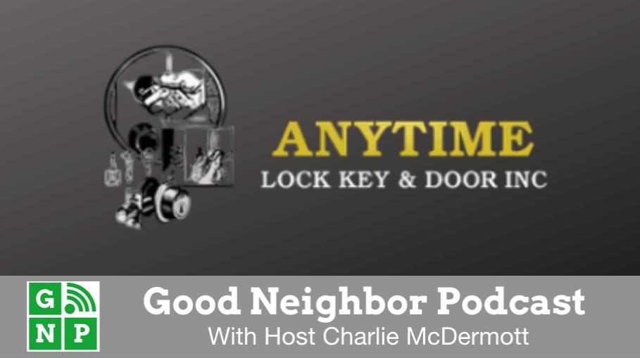 Good Neighbor Podcast with Anytime Lock, Key & Door