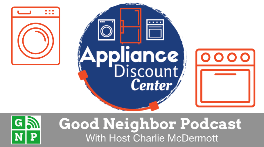 Good Neighbor Podcast with Appliance Discount Center