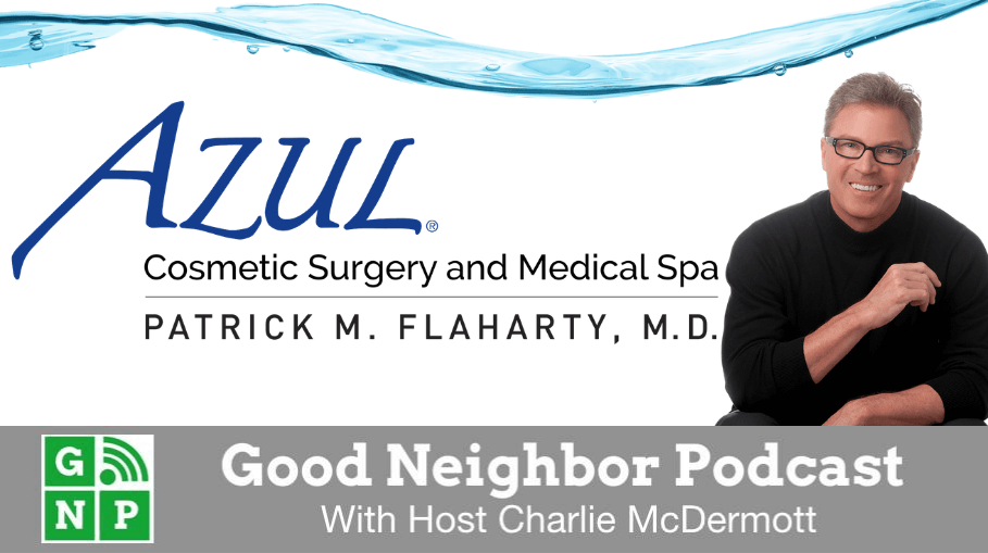 Good Neighbor Podcast with Azul Cosmetic Surgery & Medical Spa