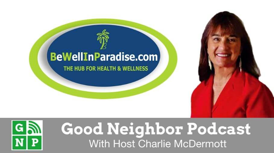 Good Neighbor Podcast with Be Well In Paradise