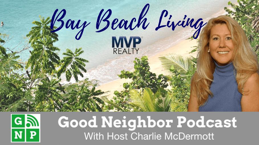 Good Neighbor Podcast with Bay Beach Living