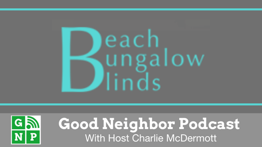 Good Neighbor Podcast with Beach Bungalow Blinds