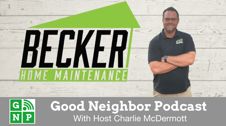 Good Neighbor Podcast with Becker Home Maintenance