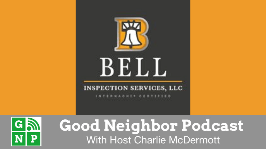 Good Neighbor Podcast with Bell Inspection Services