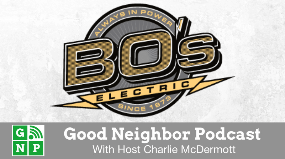 Good Neighbor Podcast with Bo's Electric