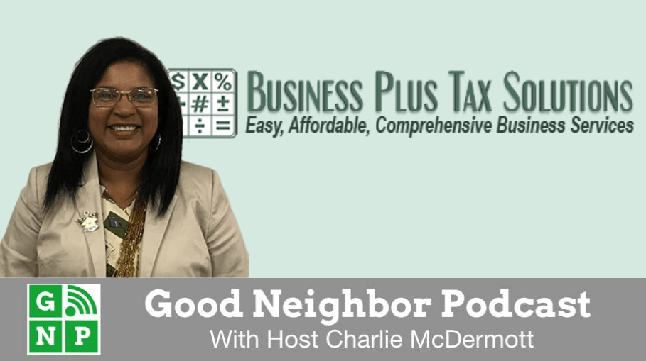 Good Neighbor Podcast with Business Plus Tax Solutions