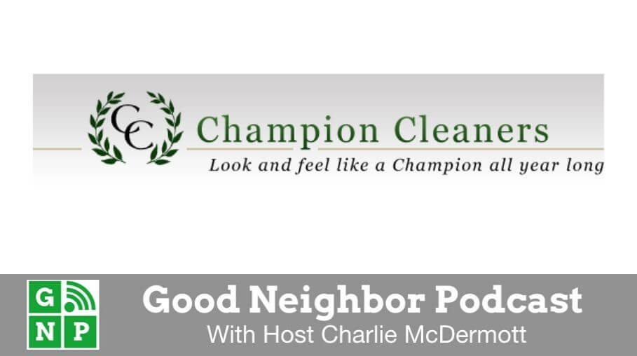 Good Neighbor Podcast with Champion Cleaners