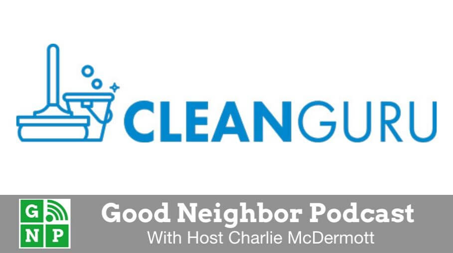 Good Neighbor Podcast with Clean Guru