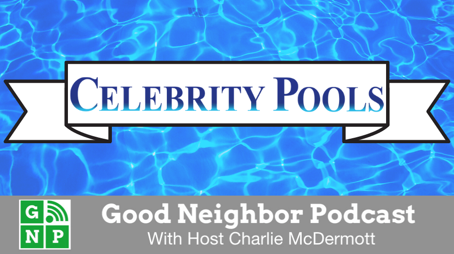 Good Neighbor Podcast with Celebrity Pool and Spa