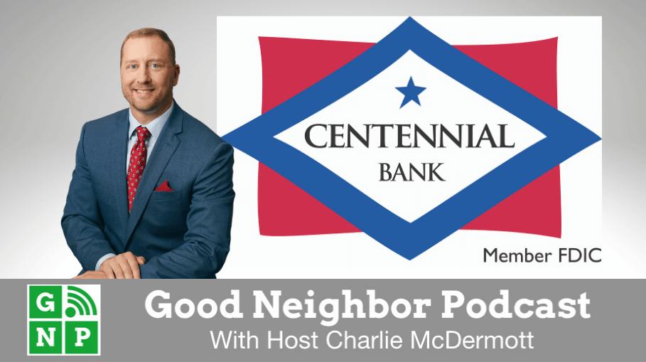 Good Neighbor Podcast with Centennial Bank