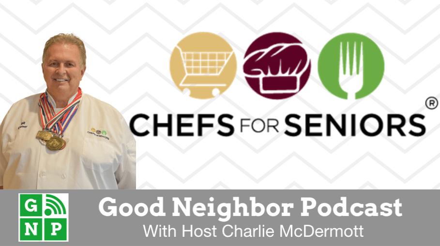 Good Neighbor Podcast with Chefs for Seniors
