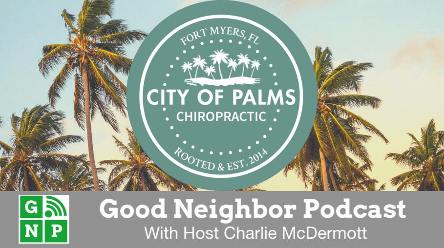 Good Neighbor Podcast with City of Palms Chiropractic