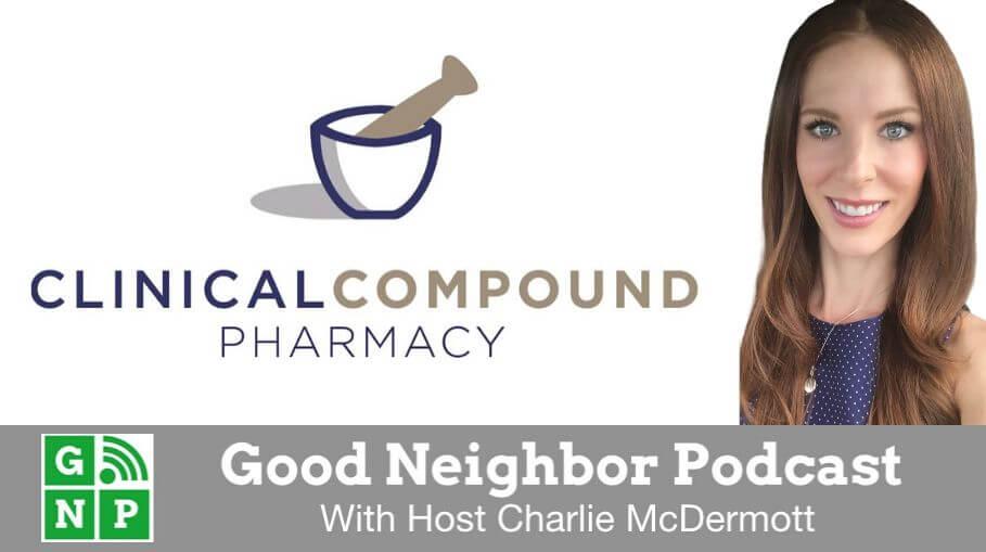 Good Neighbor Podcast with Clinical Compound Pharmacy