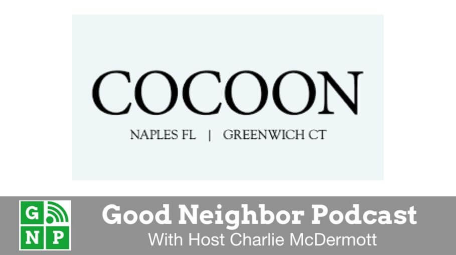 Good Neighbor Podcast with Cocoon Naples