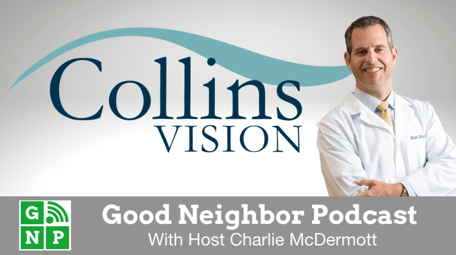 Good Neighbor Podcast with Collins Vision