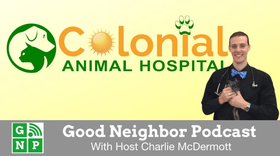 Good Neighbor Podcast with Colonial Animal Hospital