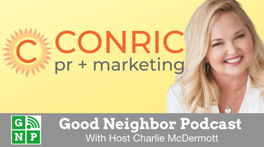Good Neighbor Podcast with CONRIC pr + marketing