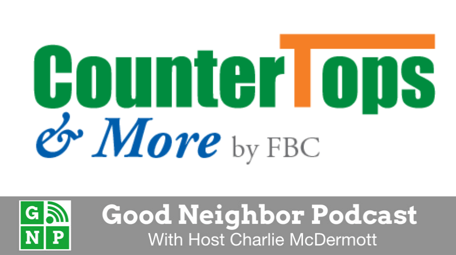 Good Neighbor Podcast with CounterTops & More