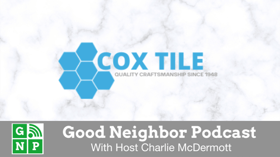 Good Neighbor Podcast with Cox Tile