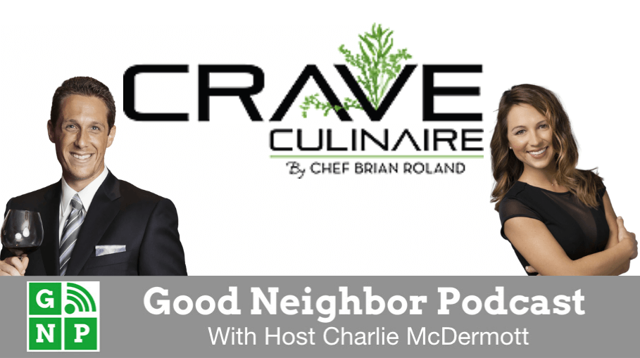 Good Neighbor Podcast with Crave Culinaire