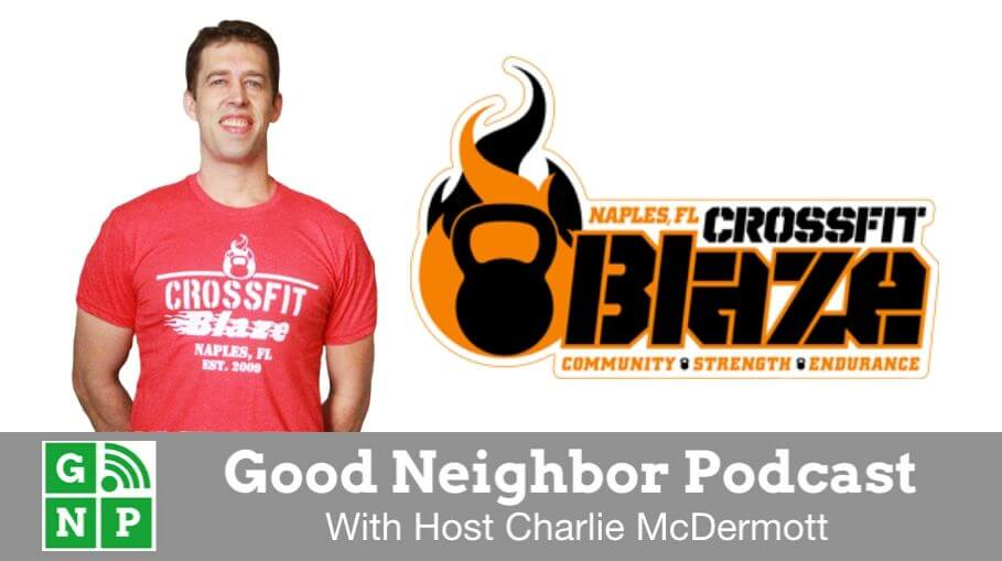Good Neighbor Podcast with CrossFit Blaze