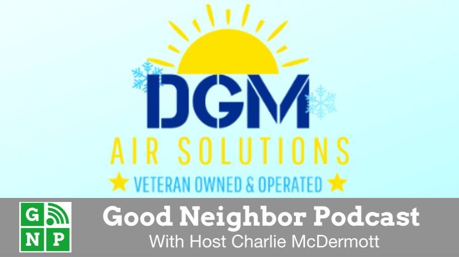 Good Neighbor Podcast with DGM Air Solutions