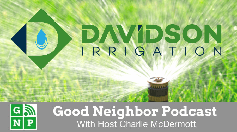 Good Neighbor Podcast with Davidson Irrigation & Lighting