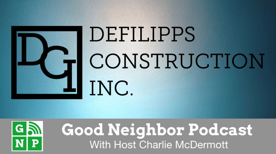 Good Neighbor Podcast with DeFilipps Construction