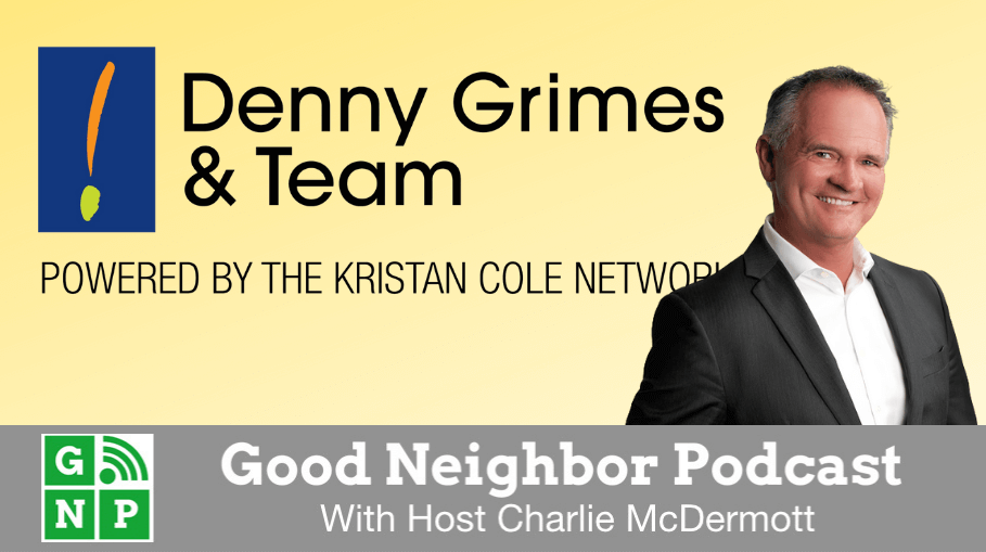 Good Neighbor Podcast with Denny Grimes Keller Williams Realty