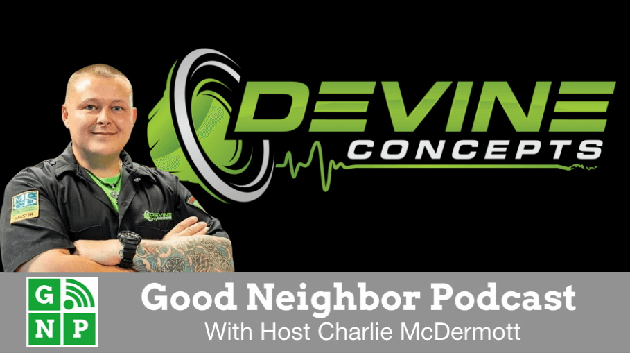 Good Neighbor Podcast with Devine Concepts