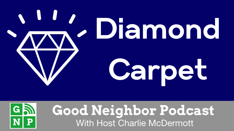 Good Neighbor Podcast with Diamond Carpet