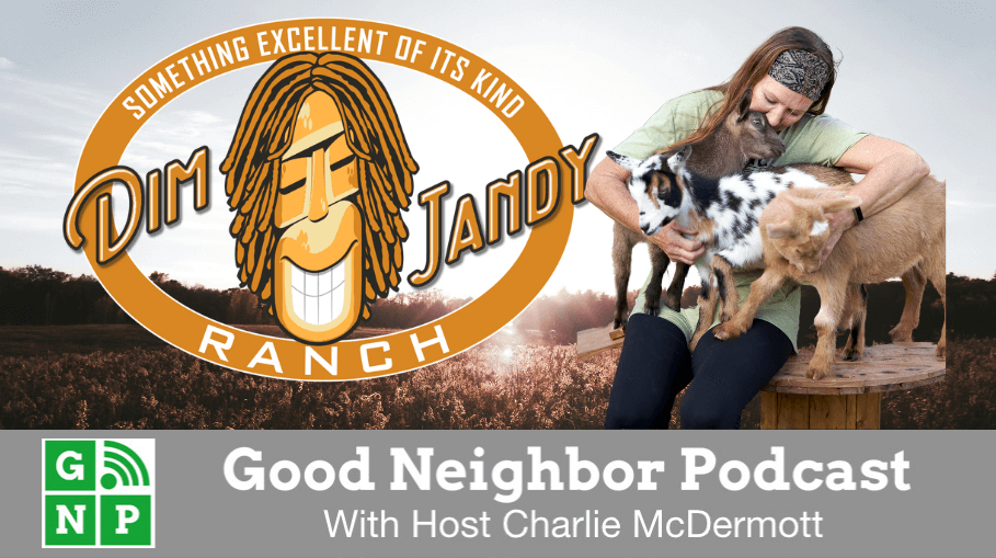 Good Neighbor Podcast with Dim Jandy Ranch