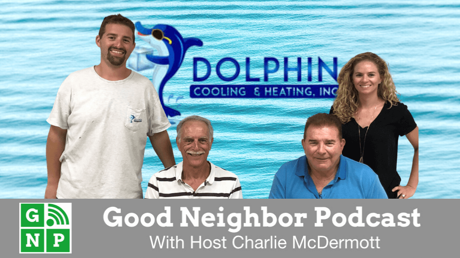 Good Neighbor Podcast with Dolphin Cooling & Heating