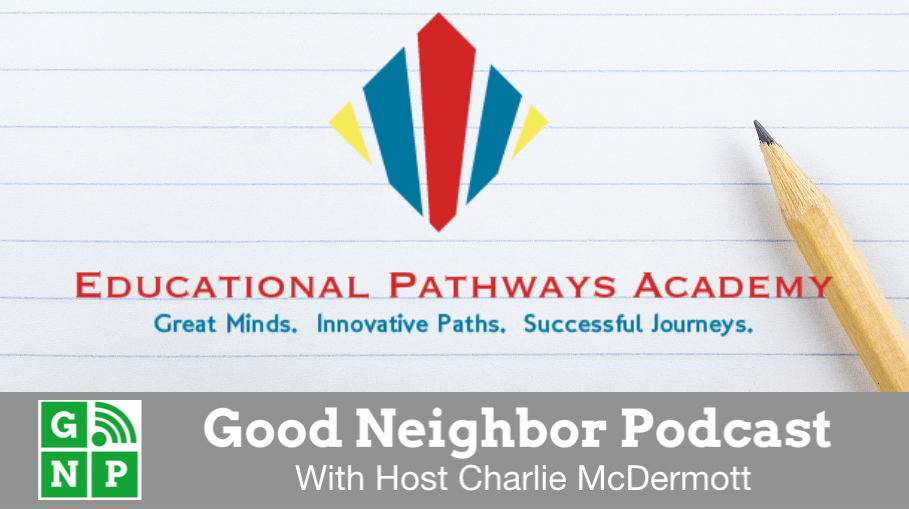 Good Neighbor Podcast with Educational Pathways Academy