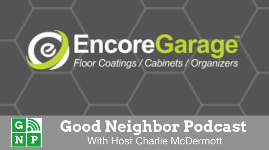 Good Neighbor Podcast with Encore Garage
