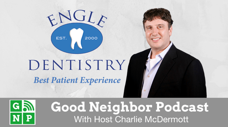 Good Neighbor Podcast with Engle Dentistry