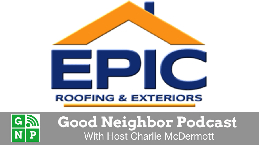 Good Neighbor Podcast with Epic Roofing