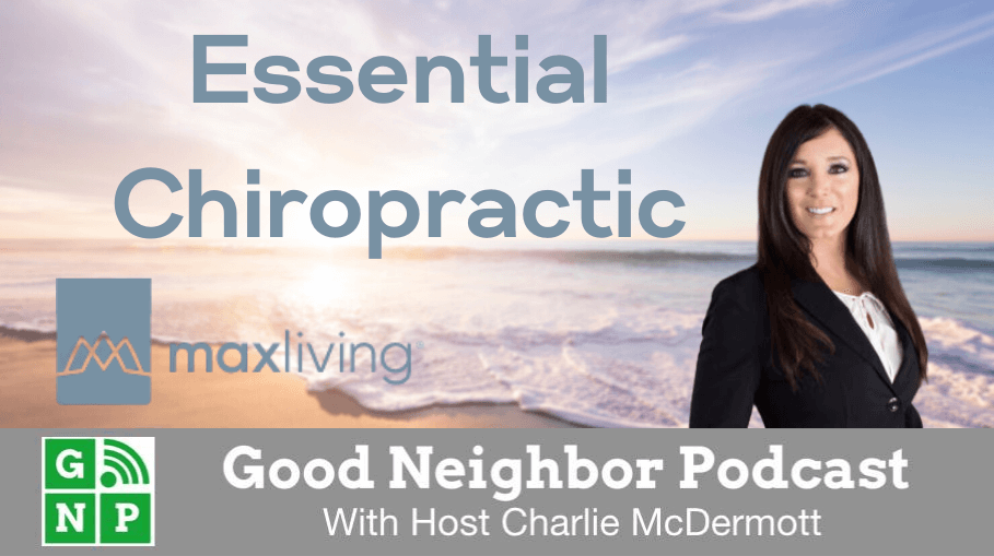 Good Neighbor Podcast with Essential Chiropractic