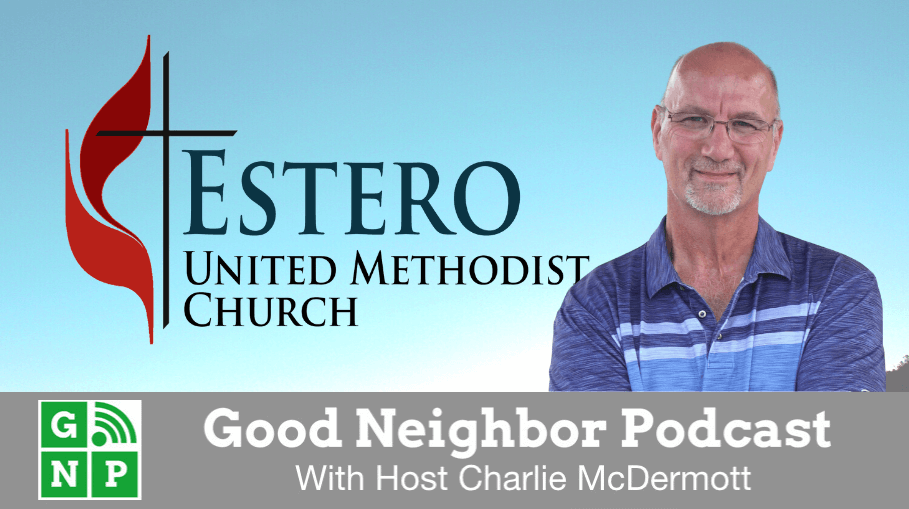 Good Neighbor Podcast with Estero United Methodist Church